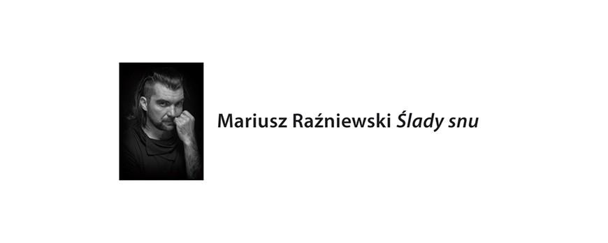 """""""Senna"""" wystawa Mariusza Raźniewskiego"""